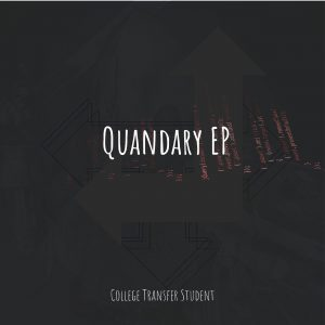Quandary EP by College Transfer Student